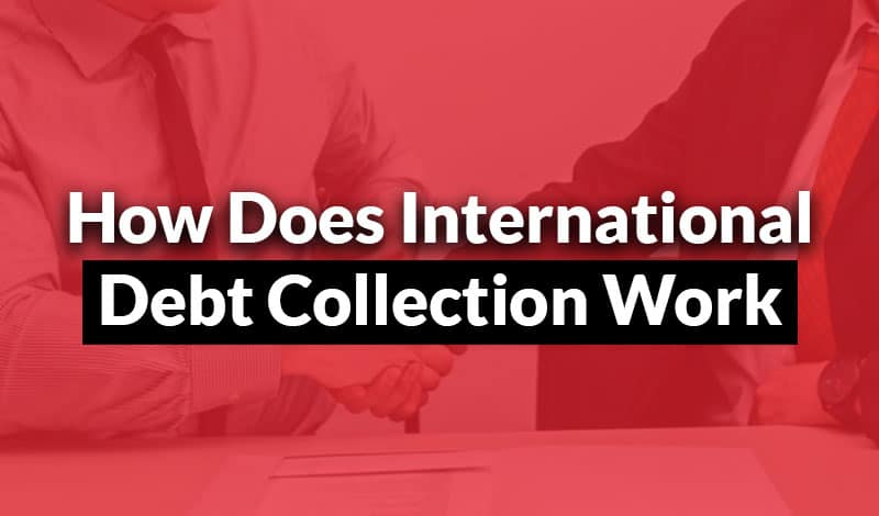 How Does International Debt Collection Work?